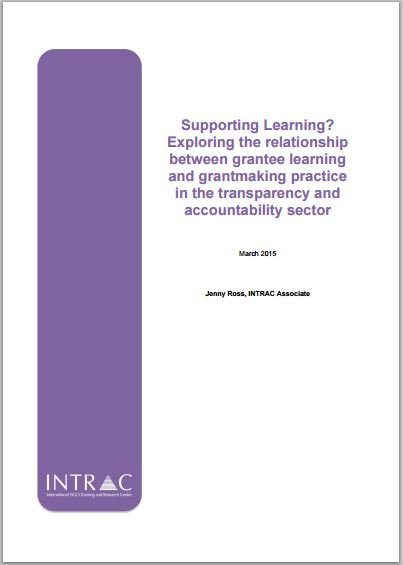 Supporting Learning? Exploring the relationship between grantee learning and grantmaking practice in the transparency and accountability sector