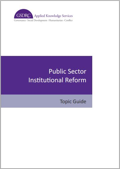Public Sector Institutional Reform – Topic Guide
