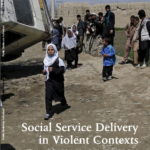 Social service delivery in violent contexts : achieving results against the odds</br>A report from Afghanistan, Pakistan and Nepal